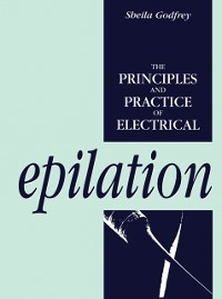 Cover Principles and Practice of Electrical Epilation
