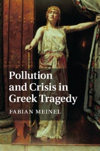 Cover Pollution and Crisis in Greek Tragedy