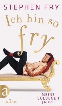Cover Ich bin so Fry