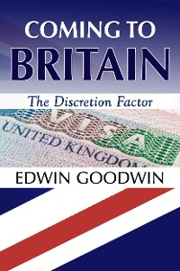 Cover Coming to Britain: The Discretion Factor