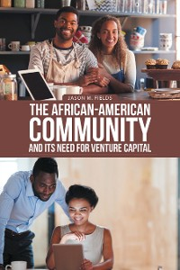 Cover The African-American Community and Its Need for Venture Capital