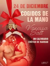 Cover 24 de diciembre: Cogidos de la mano - un calendario erótico de Navidad