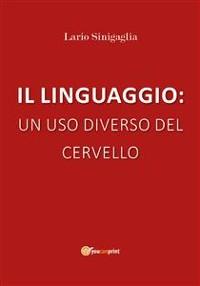 Cover Il linguaggio: un uso diverso del cervello