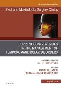 Cover Current Controversies in the Management of Temporomandibular Disorders, An Issue of Oral and Maxillofacial Surgery Clinics of North America