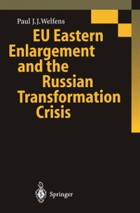 Cover EU Eastern Enlargement and the Russian Transformation Crisis