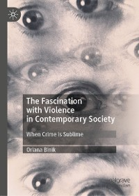 Cover The Fascination with Violence in Contemporary Society