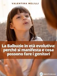 Cover La Balbuzie in età evolutiva: come si manifesta e cosa possono fare i genitori