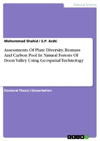 Cover Assessments Of Plant Diversity, Biomass And Carbon Pool In Natural Forests Of Doon Valley Using Geospatial Technology