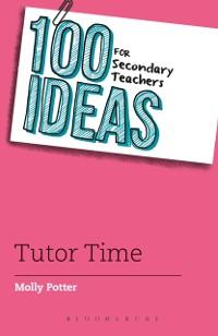 Cover 100 Ideas for Secondary Teachers: Tutor Time