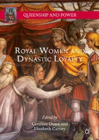 Cover Royal Women and Dynastic Loyalty