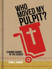 Cover Who Moved My Pulpit?