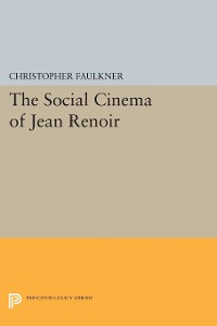Cover The Social Cinema of Jean Renoir
