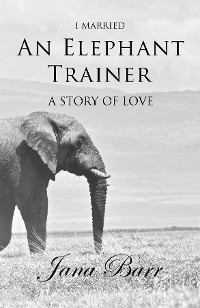 Cover I Married An Elephant Trainer