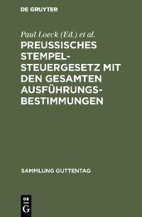 Cover Preußisches Stempelsteuergesetz mit den gesamten Ausführungsbestimmungen