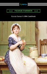 Cover Fannie Farmer's 1896 Cookbook: The Boston Cooking School Cookbook