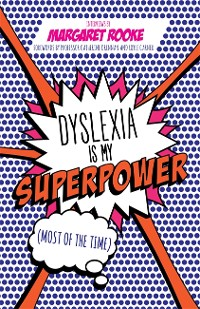 Cover Dyslexia is My Superpower (Most of the Time)