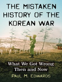 Cover The Mistaken History of the Korean War