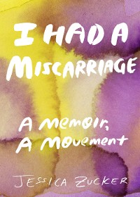Cover I Had a Miscarriage