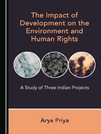 Cover The Impact of Development on the Environment and Human Rights