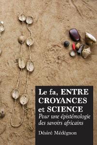 Cover Le fa, entre croyances et science