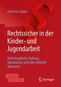 Cover Rechtssicher in der Kinder- und Jugendarbeit