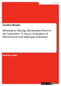 Cover Information Sharing Mechanisms Prior to the September 11 Attack. Evaluation of Effectiveness and Subsequent Reforms