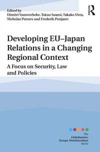 Cover Developing EU-Japan Relations in a Changing Regional Context