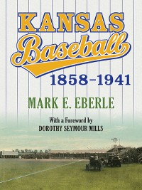 Cover Kansas Baseball, 1858-1941