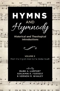 Cover Hymns and Hymnody: Historical and Theological Introductions, Volume 3