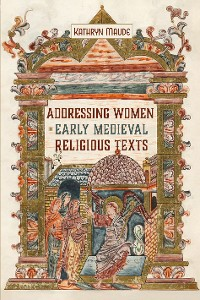 Cover Addressing Women in Early Medieval Religious Texts