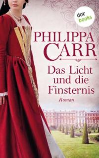 Cover Das Licht und die Finsternis: Die Töchter Englands - Band 5