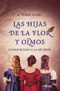 Cover Las hijas de la flor y olmos