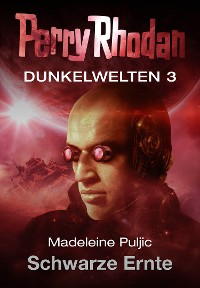Cover Dunkelwelten 3: Schwarze Ernte