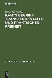 Cover Kants Begriff transzendentaler und praktischer Freiheit