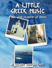 Cover A Little Greek Music: A Wide-eyed Discovery of Greece