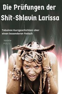 Cover Die Prüfungen der Shit-Sklavin Larissa
