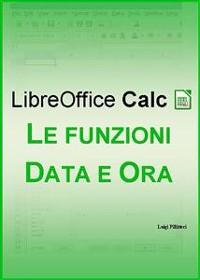 Cover LibreOffice Calc - Le funzioni Data e Ora