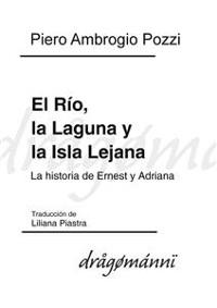 Cover El Río, la Laguna y la Isla Lejana