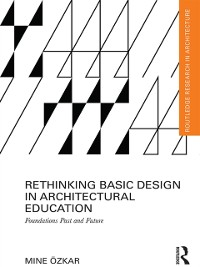 Cover Rethinking Basic Design in Architectural Education
