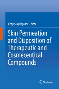 Cover Skin Permeation and Disposition of Therapeutic and Cosmeceutical Compounds