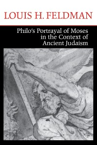 Cover Philo's Portrayal of Moses in the Context of Ancient Judaism