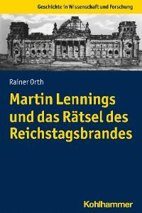 Cover Martin Lennings und das Rätsel des Reichstagsbrandes