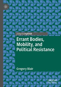 Cover Errant Bodies, Mobility, and Political Resistance