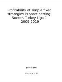 Cover Profitability of simple fixed strategies in sport betting:Soccer, Turkey Ligi I, 2009-2019