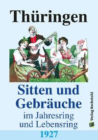 Cover Thüringen – Sitten und Gebräuche im Jahresring und Lebensring 1927