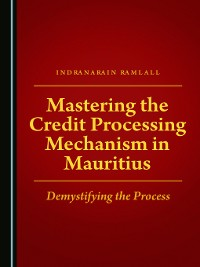Cover Mastering the Credit Processing Mechanism in Mauritius