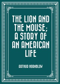 Cover The Lion and the Mouse; a Story of an American Life