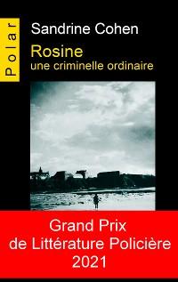 Cover Rosine, une criminelle ordinaire