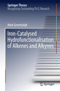 Cover Iron-Catalysed Hydrofunctionalisation of Alkenes and Alkynes
