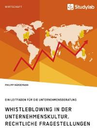 Cover Whistleblowing in der Unternehmenskultur. Rechtliche Fragestellungen